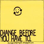 change before