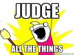 judge things